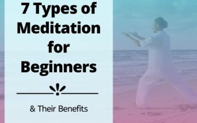 7 Types of Meditation for Beginners & The Benefits!